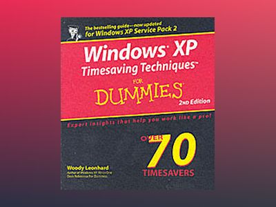 Windows XP Timesaving TechniquesTM For Dummies, 2nd Edition av Woody Leonhard