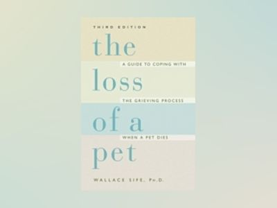 The Loss of a Pet, 3rd Edition av Wallace Sife