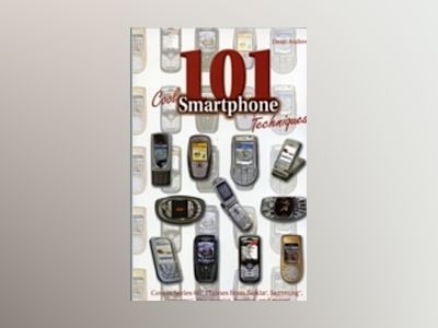 101 Cool Smartphone Techniques: Covers Series 60 Phones from Nokia, Samsung av Dean Andrews