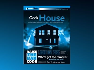 Geek House: 10 Hardware Hacking Projects for Around Home av Barry Press