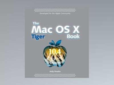The Mac OS X TigerTM Book av Andy Ihnatko