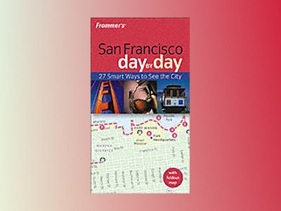 Frommer's San Francisco Day-by-Day, 1st Edition av Noelle Salmi