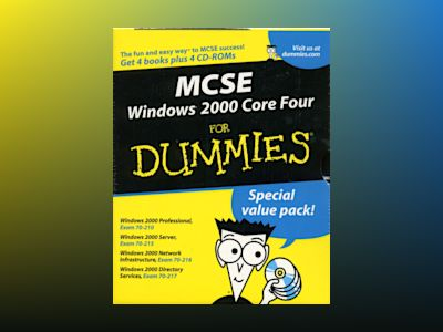 MCSE Windows 2000 Core 4 For Dummies, Boxed Set av N