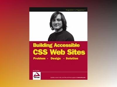 Accessible XHTMLTM and CSS Web Sites: Problem - Design - Solution av Jon Duckett
