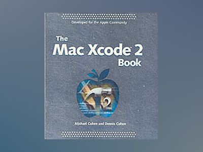 The Mac XcodeTM 2 Book av Dennis R. Cohen