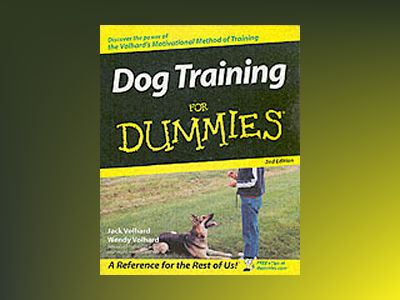 Dog Training For Dummies, 2nd Edition av Jack Volhard