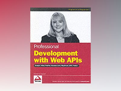 Professional Development with Web APIs : Google, eBay, Amazon.com, MapPoint av Denise M. Gosnell