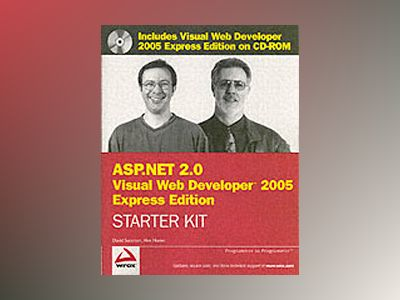 Wrox's ASP.NET 2.0 Visual Web DeveloperTM 2005 Express Edition Starter Kit av David Sussman