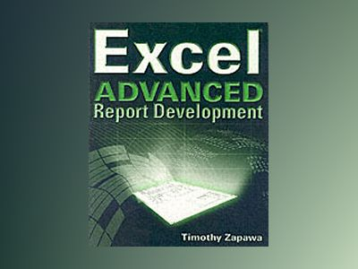 Excel Advanced Report Development av Timothy Zapawa