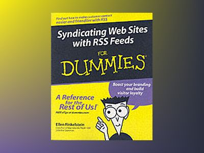 Syndicating Web Sites with RSS Feeds For Dummies av Ellen Finkelstein
