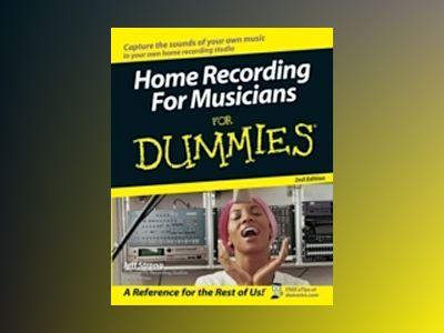 Home Recording For Musicians For Dummies , 2nd Edition av Jeff Strong