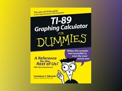 TI-89 Graphing Calculator For Dummies av C.C.Edwards