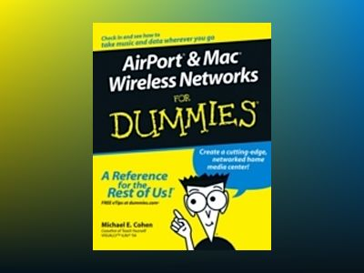 AirPort and Mac Wireless Networks For Dummies av Michael E. Cohen
