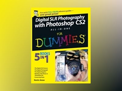 Digital SLR Photography with Photoshop CS2 All-In-One For Dummies av Kevin Ames