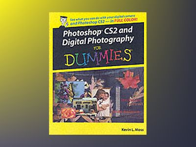 Photoshop CS2 and Digital Photography For Dummies av Kevin L. Moss
