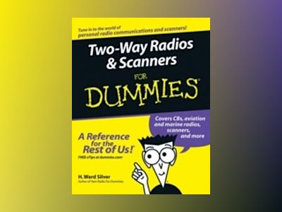 Two-Way Radios & Scanners For Dummies av Ward Silver