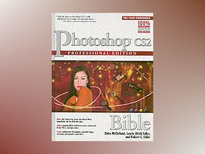 Photoshop CS2 Bible, Professional Edition av Deke Mcclelland