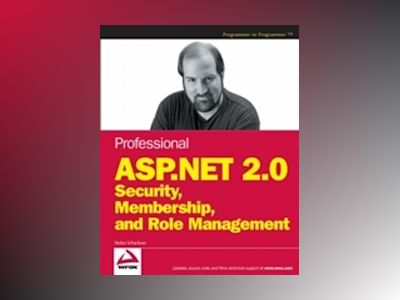 Professional ASP.NET 2.0 Security, Membership, and Role Management av Stefan Schackow