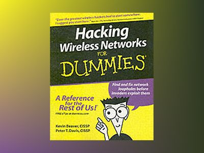 Hacking Wireless Networks For Dummies av Kevin Beaver