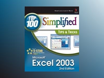 Excel 2003 Top 100 Simplified Tips & Tricks, 2nd Edition av David Peal