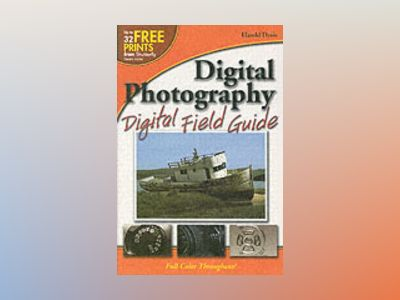 Digital Photography Digital Field Guide av Harold Davis