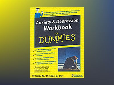 Anxiety Depression Workbook For Dummies av Charles H. Elliott