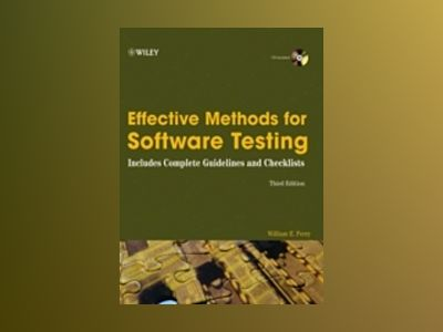 Effective Methods for Software Testing, 3rd Edition av William E. Perry