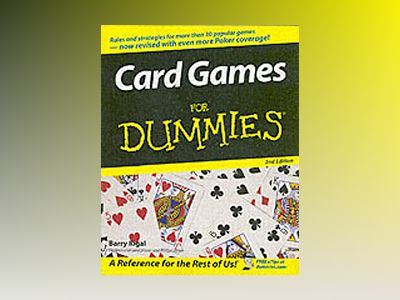 Card Games For Dummies, 2nd Edition av Barry Rigal