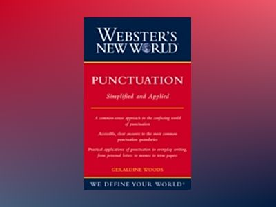 Webster's New WorldTM Punctuation: Simplifed and Applied av Geraldine Woods