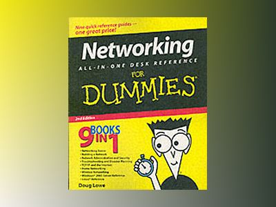 Networking All-in-One Desk Reference For Dummies , 2nd Edition av Doug Lowe