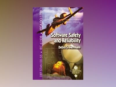 Software Safety and Reliability: Techniques, Approaches, and Standards of K av Debra S. Herrmann