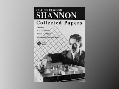 Claude E. Shannon: Collected Papers av N.J.A. Sloane
