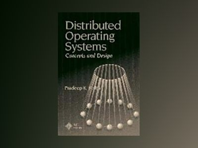 Distributed Operating Systems: Concepts and Design av Pradeep K. Sinha