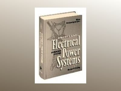 Electrical Power Systems: Design and Analysis, Revised Printing av Mohamed E. El-Hawary