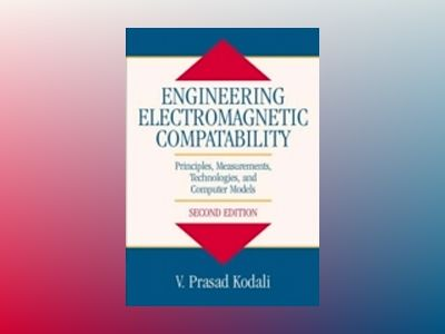 Engineering Electromagnetic Compatibility: Principles, Measurements, Techno av W. Prasad Kodali