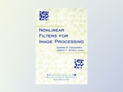 Nonlinear Filters for Image Processing av Edward R. Dougherty