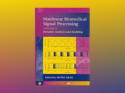 Nonlinear Biomedical Signal Processing, Volume 2, Dynamic Analysis and Mode av Metin Akay