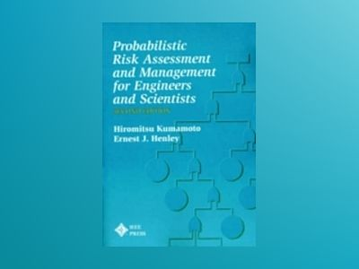Probablistic Risk Assessment and Management for Engineers and Scientists, 2 av Hiromitsu Kumamoto