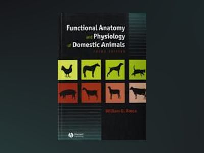 Functional Anatomy and Physiology of Domestic Animals, 3rd Edition av William O. Reece