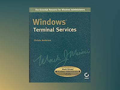 Windows Terminal Services: Mark Minasi Windows Administrator Library av Christa Anderson
