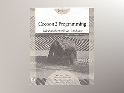 Cocoon 2 Programming: Web Publishing with XML and JavaTM av Bill Brogden