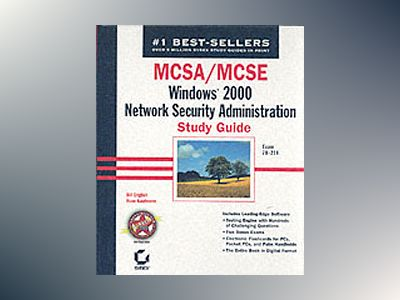 MCSA/MCSE: Windows 2000 Network Security Administration Study Guide: Exam 7 av Bill English