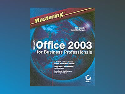 Mastering Microsoft Office 2003 for Business Professionals av Gini Courter