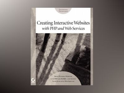 Creating Interactive Websites with PHP and Web Services av Eric Rosebrock