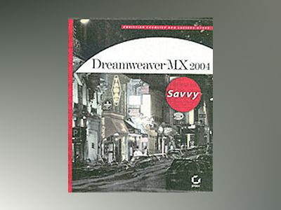 Dreamweaver MX 2004 SavvyTM av Christian Crumlish