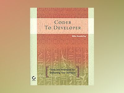 Coder to Developer: Tools and Strategies for Delivering Your Software av Mike Gunderloy