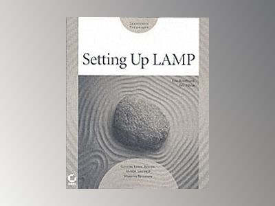 Setting Up LAMP: Getting Linux, Apache, MySQL, and PHP Working Together av Eric Rosebrock