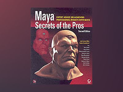 Maya Secrets of the ProsTM, 2nd Edition av John Kundert-Gibbs