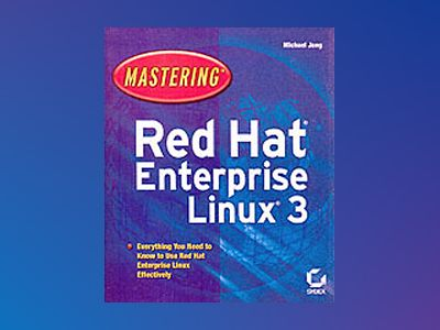 MasteringTM Red Hat Enterprise Linux 3 av Michael Jang
