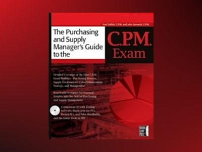 The Purchasing and Supply Manager's Guide to the C.P.M. Exam av Fred Sollish C.P.M.